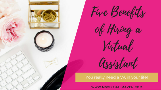 Five Benefits of Hiring an Exceptional Virtual Assistant