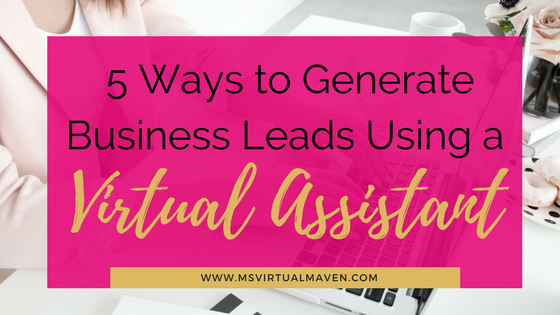 5 Ways To Generate Leads Using A Virtual Assistant