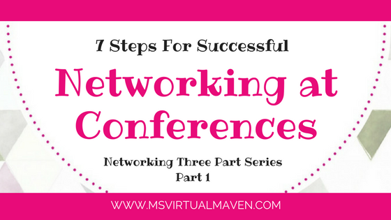 Networking at conferences can be scary and intimidating. Here are 7 steps for a successful networking experience at conferences.