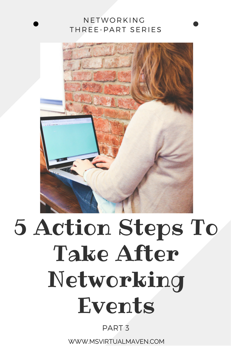 You've attended a networking event and have a stack of business cards. Now, what? Use these 5 action steps after attending a networking event!