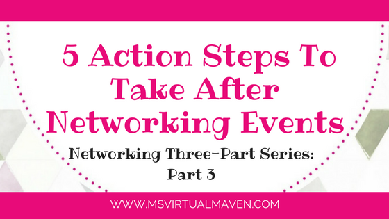 5 Action Steps To Take After Networking Events