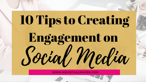 Engaging with your social media audience will help build relationships, brand awareness, visibility and profits. Here are 10 tips to creating engagement!