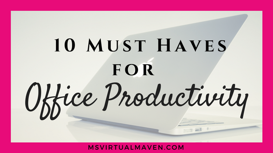 10 Must Haves For Office Productivity
