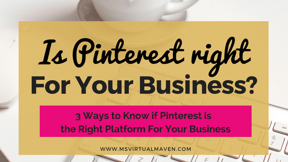 Many entrepreneurs as if Pinterest is the right platform for their brand. Here are 3 ways to determine if Pinterest is right for your business.