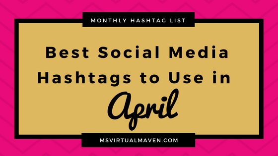 Best Social Media Hashtags for April