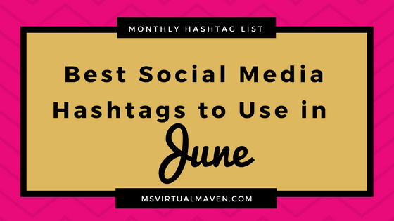 June is a fabulous month. Use these hashtags to get more visibility, brand awareness, and traffic to get more visibility and traffic to your Instagram, Twitter and Pinterest accounts.