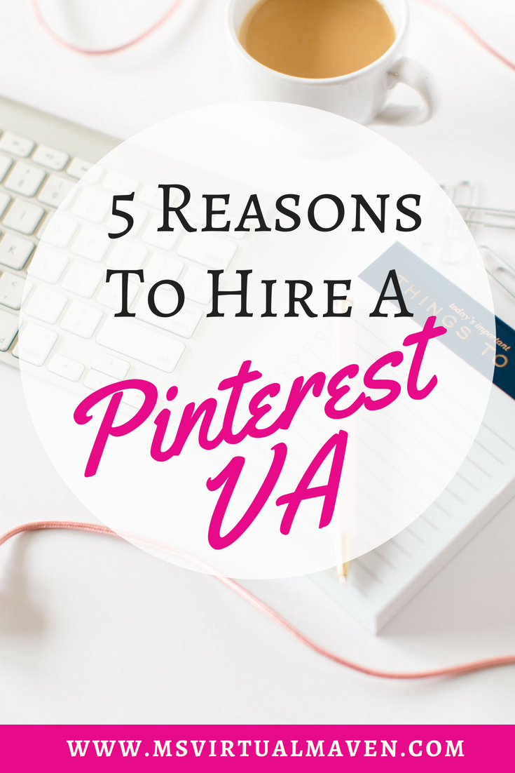 Using Pinterest will expand your reach and increase website traffic. Here are 5 reasons to hire a Pinterest VA for your business to grow your email list, sell more products and get more clients.