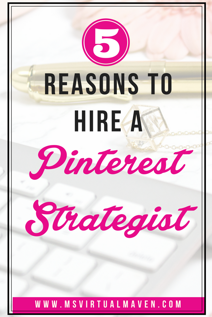 Using Pinterest will expand your reach and increase website traffic. Here are 5 reasons to hire a Pinterest Strategist for your business to grow your email list, sell more products and get more clients.