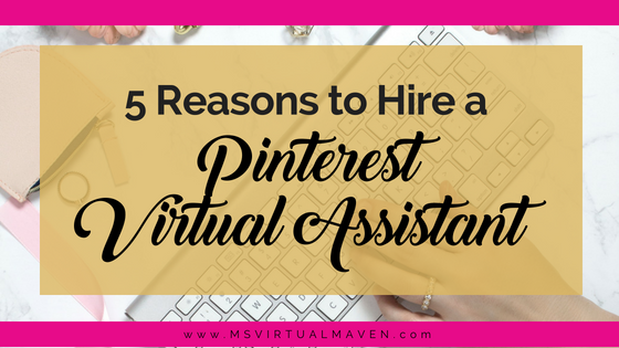 Using Pinterest will expand your reach and increase website traffic. Here are 5 reasons to hire a Pinterest Virtual Assistant for your business.